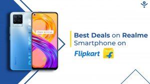 Best Deals On Realme Smartphones On Flipkart