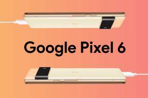 Google Pixel 6 Will Offer Higher Charging Speeds Than Its Predecessors